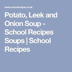 Potato, Leek and Onion Soup - School Recipes Soups | School Recipes