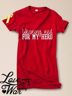 Wearing red for my hero tee - Love & War Clothing Military Girlfriend, Navy Military, Military Spouse, Navy Life, Navy Mom, Usmc Clothing, Air Force Love, Usmc Love, Army Brat