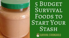 5 Budget Survival Foods to Start Your Stash