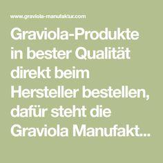 Graviola-Produkte in bester Qualität direkt beim Hersteller bestellen, dafür steht die Graviola Manufaktur.