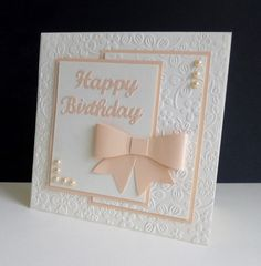 ~ Birthday Bow by sistersandie – Cards and Paper Crafts at Splitcoaststampers Splitcoaststampers FOOGallery – ~ Arc d'anniversaire Birthday Cards For Women, Happy Birthday Cards, Female Birthday Cards, Homemade Birthday Cards, Homemade Cards, Diy Birthday, Making Greeting Cards, Greeting Cards Handmade, Bday Cards