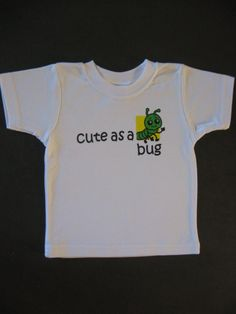 CUTE AS A BUG TShirt by cutebugapparel on Etsy, $10.00
