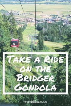 Take a Ride on the Bridger Gondola // The Bridger Gondola in Teton Village, Wyoming will take you up to an incredible lookout point with restaurants, bars, and trail access