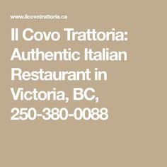 Il Covo Trattoria: Authentic Italian Restaurant in Victoria, BC, 250-380-0088