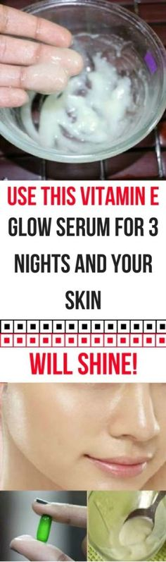 Use This Vitamin E Glow Serum For 3 Nights And Your Skin Will Shine Like Princess