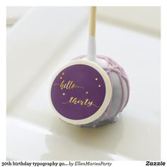 30th birthday typography gold purple hello thirty cake pops 30th Birthday Party For Her, Birthday Typography, Red Velvet Cake Pops, Gel Ice Packs, Confectioners Glaze, Chocolate Liquor, Party Pops, Bite Size Desserts, Cake Flavors