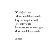 'Clouds On Different Winds' #atticuspoetry #atticus #poetry #poem #clouds #loveherwild #july11th