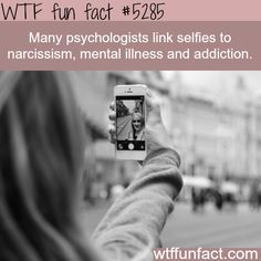 Why taking too much selfies is bad for you - WTF? not-a-fun fact!