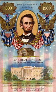 AMERICANA: Centennial of Abraham Lincoln's birth, 1809 to 1909, vintage. Greatest Presidents, Presidents Day, American Presidents, American Civil War, American History, Abraham Lincoln Family, Mary Todd Lincoln, Patriotic Images, Patriotic Posters