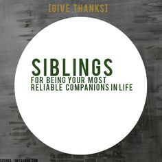 [GIVE THANKS] #ProjectBeautiful #blessings #Siblings  www.projectbeautiful.net