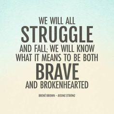 Brave and brokenhearted Great Quotes, Quotes To Live By, Me Quotes, Inspirational Quotes, Change Quotes, Motivational Sayings, Sport Quotes, Random Quotes, Attitude Quotes