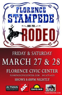 Come to the Rodeo! The Florence Stampede & Pro Rodeo will be at the Florence Civic Center in Florence, SC March 27-28!