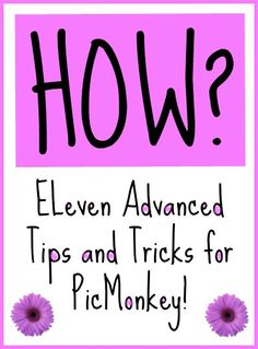 PicMonkey Tutorial #3 - Eleven Advanced Tricks for Using PicMonkey -