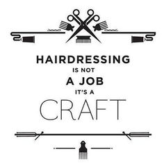 A great #hairdresser lives for the #art - not the job. #hair #quotes