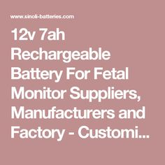 12v 7ah Rechargeable Battery For Fetal Monitor Suppliers, Manufacturers and Factory - Customized Products - Shenzhen Sinoli Electronic Co.,Ltd
