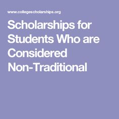 Scholarships for Students Who are Considered Non-Traditional