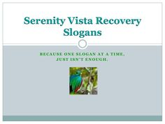 (3) Sobriety and  Recovery Slogans from Drug Rehab, in Panama Seren... https://www.serenityvista.com