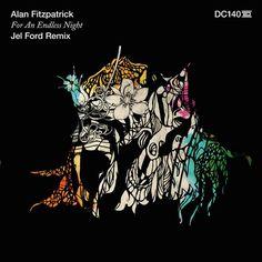 Alan Fitzpatrick, Jel Ford - For An Endless Night (Jel Ford Remix) - http://minimalistica.biz/alan-fitzpatrick-jel-ford-for-an-endless-night-jel-ford-remix/