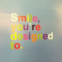 Smile ... You're designed to.