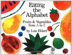 Eating the Alphabet: Fruits  Vegetables from A to Z by Lois Ehlert,http://www.amazon.com/dp/0152244360/ref=cm_sw_r_pi_dp_ykbctb0C9G4DWTAN