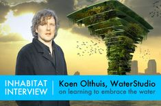 INHABITAT INTERVIEW: Water Architect Koen Olthuis on How to Embrace Rising Sea Levels | Inhabitat - Sustainable Design Innovation, Eco Architecture, Green Building