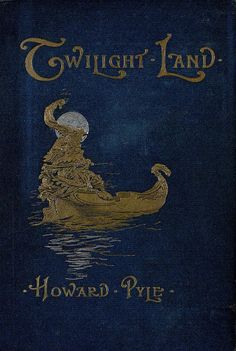 Twilight Land by Howard Pyle | London 1896