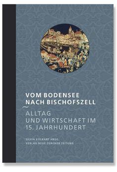 Leseprobe aus Vom Bodensee nach Bischofszell, hrsg. von Silvia Volkart (NZZ Libro, Oktober 2015)