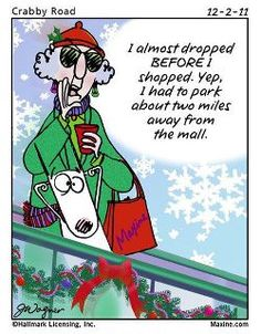 Christmas Humor: Maxine almost dropped before she shopped!