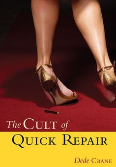 "The Cult of Quick Repair by Dede Crane.  ""The Cult of Quick Repair is a vivid, witty, ultra-smart, and smarting collection of short stories. Mothers and daughters, men and women, betrayal, generosity, forgiveness, the heart-snatching fears and lusts and loves of being alive and attentive. It's all here. Crane is wise and hilarious."" - Lisa Moore"