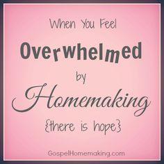 When you feel overwhelmed by homemaking, here are tips for where to start | gospelhomemaking.com