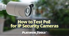 How to Test PoE for IP Security Cameras - Platinum Tools® Ip Security Camera, Wireless Security Cameras, Security Alarm, Safety And Security, Security Cameras For Home, Security Surveillance, Surveillance System, Family Safety, Wireless Home Security Systems