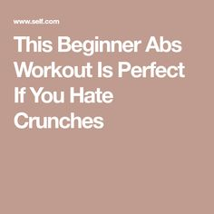 This Beginner Abs Workout Is Perfect If You Hate Crunches