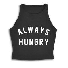 ALWAYS HUNGRY [SPANDEX CROP TANK]   PRIVATE PARTY
