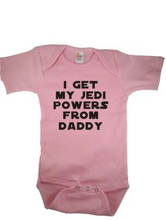 the reason that Star Wars is a deal breaker is pretty well exemplified in this onesie. my child must wear this, and cannot wear it if daddy doesn't have jedi powers.....