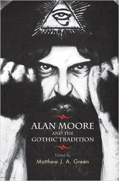 Amazon.com: Alan Moore and the Gothic tradition (9780719085994): Matthew J. A. Green: Books