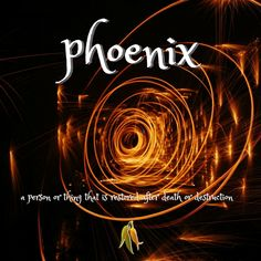Beautiful words - phoenix - a person or thing that is restored after death Beautiful Words, Vocabulary, Phoenix, Restoration, Poetry, Death, Classic, Movie Posters, Derby