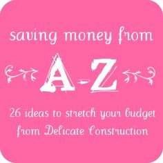 26 Ideas To Stretch Your Budget