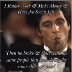 "Al Pacino as Tony Montana ""Scarface"" Quote Real Quotes, Wise Quotes, Movie Quotes, Success Quotes, Quotes To Live By, Motivational Quotes, Funny Quotes, Inspirational Quotes, Hater Quotes"