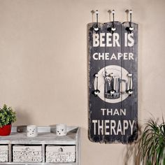 "sign - ""beer is cheaper than therapy"""