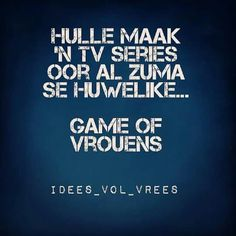 Idees vol vrees. Hulle maak n tv series oor al Zums se… Afrikaanse Quotes, Jokes Pics, Twisted Humor, True Words, Best Quotes, Fun Quotes, Quotes To Live By, Qoutes, Haha