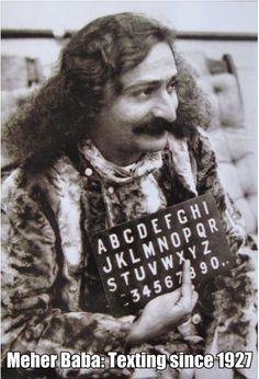 Meher Baba: Texting since 1927.