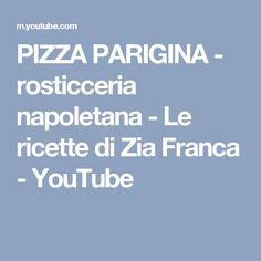 PIZZA PARIGINA - rosticceria napoletana - Le ricette di Zia Franca - YouTube