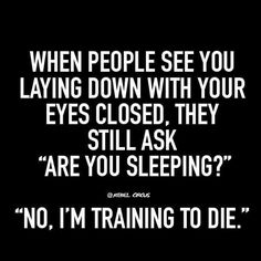 Training to die