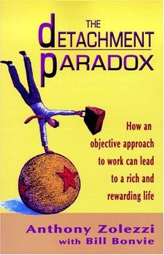 The Detachment Paradox by Anthony Zolezzi http://www.amazon.com/dp/0975315706/ref=cm_sw_r_pi_dp_47fQtb0XSY3BC8N7