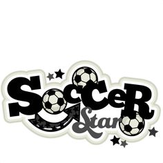 Soccer Star: Miss Kate Cuttables-- Scrapbook Title SVG cutting file soccer svg cut files free svgs cute svg cut files for cricut Soccer Party, Soccer Ball, Soccer Tournament, Silhouette Cameo Freebies, Sports Coloring Pages, Cute Valentines Card, Locker Decorations, Scrapbook Titles, Soccer Stars