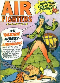 Air Fighters Comics #14, by Fred Kida (Featuring Valkyrie and Airboy)