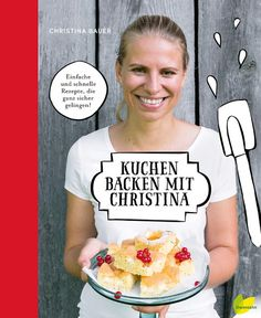 {Buchwerbung} Kuchen backen mit Christina erschienen im Löwenzahnverlag Backbuch Buchvorstellung - Foodblog Topfgartenwelt Bread, Baking, My Favorite Things, Cake, Food, Dessert, Products, Meal, Books