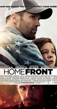 Directed by Gary Fleder. With Jason Statham, James Franco, Winona Ryder, Kate Bosworth. A former DEA agent moves his family to a quiet town, where he soon tangles with a local meth druglord. Best Action Movies, Good Movies On Netflix, Good Movies To Watch, Great Movies, Homefront 2013, Jason Statham Movies, Looks Baskets, Action Movie Poster, Movie Posters