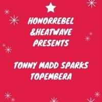 TONNY SPARKS - TOPEMBERA by tonnymaddsparks on SoundCloud