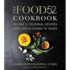 The Food52 Cookbook, Volume 2: Seasonal Recipes from Our Kitchens to Yours ** You can get additional details at the image link.